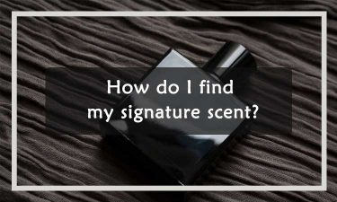 How-do-I-find-my-signature-scent