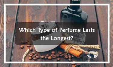 Which-Type-of-Perfume-Lasts-the-Longest