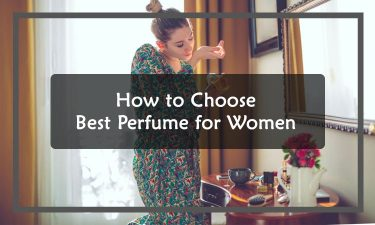 How to Choose Best Perfume for Women