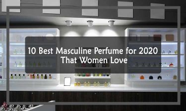 10 Best Masculine Perfume for 2020 That Women Love