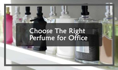 Choose The Right Perfume for The Office
