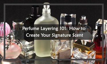 Perfume Layering 101: How to Create Your Signature Scent