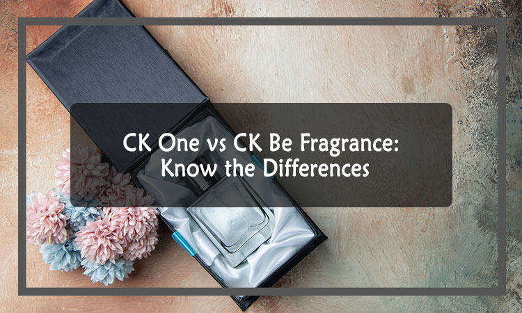 CK One VS CK Be